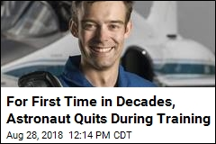 For First Time in Decades, Astronaut Quits During Training