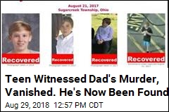 Teen Who Vanished After Witnessing Dad's Murder Found