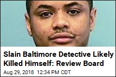 Slain Baltimore Detective Likely Killed Himself: Review Board