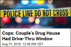 Cops: Couple's Drug House Had Drive-Thru Window