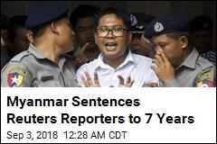 Myanmar Sentences Reuters Reporters to 7 Years