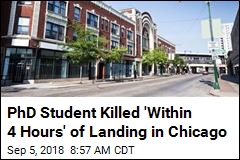 PhD Student Killed 'Within 4 Hours' of Landing in Chicago