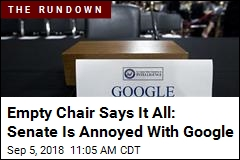 Empty Chair Says It All: Senate Is Annoyed With Google