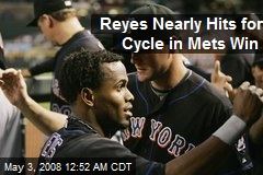 Reyes Nearly Hits for Cycle in Mets Win