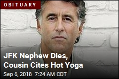 JFK Nephew Dies, Cousin Cites Hot Yoga