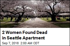Mystery Surrounds Deaths of 2 Women in Seattle Apartment