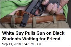 Guy Pulls Gun on Black Students Waiting to Enter Apartment