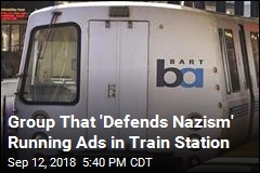 Group That 'Defends Nazism' Running Ads in Train Station