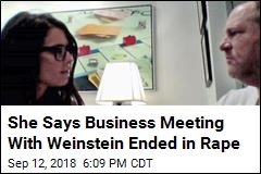 She Says Business Meeting With Weinstein Ended in Rape
