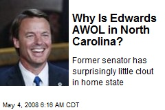 Why Is Edwards AWOL in North Carolina?