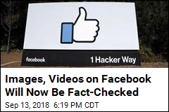 Images and Videos on Facebook Will Now Be Fact-Checked