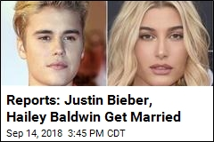 Reports: Justin Bieber, Hailey Baldwin Get Married
