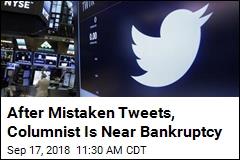 Errant Tweets Put Columnist on Brink of Bankruptcy