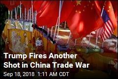 Trump Slaps Tariffs on $200B More in Chinese Goods