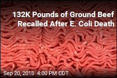 132K Pounds of Ground Beef Recalled After E. Coli Death
