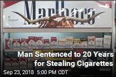 Man Sentenced to 20 Years for Stealing Cigarettes