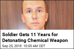 Soldier Gets 11 Years for Detonating Chemical Weapon