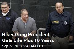 Biker Gang President Gets Life Plus 10 Years
