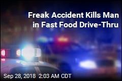 Freak Accident Kills Man in Fast Food Drive-Thru