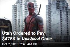 Utah Ordered to Pay $475K in Deadpool Case