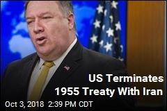US Terminates 1955 Treaty With Iran