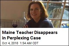 Maine Teacher Disappears in Perplexing Case