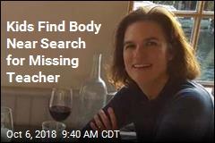 Kids Find Body Near Search for Missing Teacher