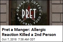 Pret a Manger: Allergic Reaction Killed a 2nd Person