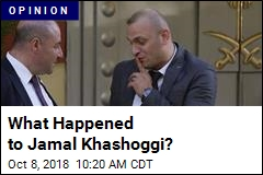 What Happened to Jamal Khashoggi?