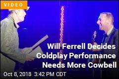 Will Ferrell Decides Coldplay Performance Needs More Cowbell