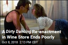A Dirty Dancing Re-enactment in Wine Store Ends Poorly
