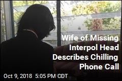 Wife of Missing Interpol Head Describes Chilling Phone Call