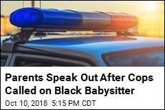Parents Speak Out After Cops Called on Black Babysitter