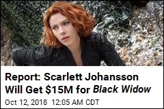 Report: Scarlett Johansson Will Get $15M for Black Widow