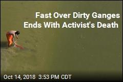 Activist Dies During Hunger Strike Over Dirty Ganges