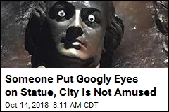 Someone Put Googly Eyes on Statue, City Is Not Amused