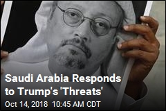 Saudi Arabia Responds to Trump's 'Threats'