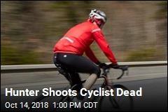 Hunter Shoots Cyclist Dead