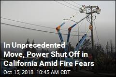In Unprecedented Move, Power Shut Off in California Amid Fire Fears