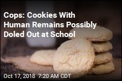 Cops: Cookies With Human Remains Possibly Doled Out at School