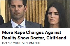 More Rape Charges Against Reality Show Doctor, Girlfriend