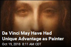 Da Vinci May Have Had Unique Advantage as Painter