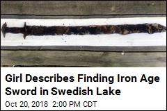 Girl Describes Finding Iron Age Sword in Swedish Lake