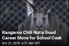Kangaroo Chili Not a Good Career Move for School Cook