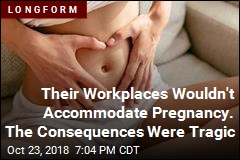 Companies Don't Have to Accommodate Pregnancy. The Results Can Be Tragic