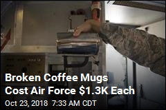 Broken Coffee Mugs Cost Air Force $1.3K Each