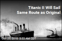 Titanic II Will Sail Same Route as Original