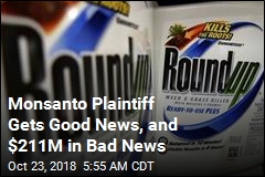 Monsanto Plaintiff Gets Good News, and $211M in Bad News