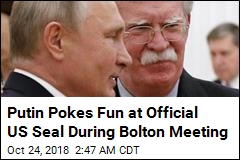 Putin Pokes Fun at US Seal During John Bolton Meeting