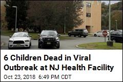 Viral Outbreak Kills 6 Kids at NJ Rehab Center